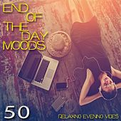 Play & Download End of the Day Moods (Relaxing Evening Vibes) by Various Artists | Napster