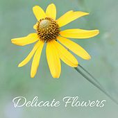 Delicate Flowers by Nature Sounds