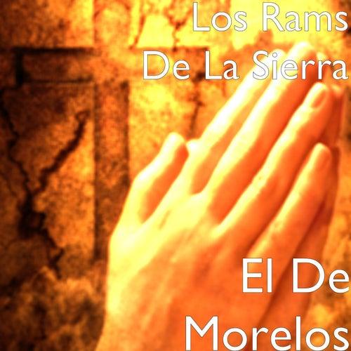 Play & Download El De Morelos by Los Rams De La Sierra | Napster