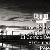 El Corrido De El Compa Pete by Los Rams De La Sierra