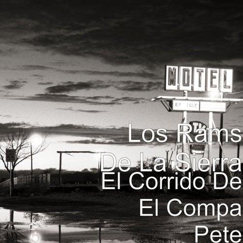 Play & Download El Corrido De El Compa Pete by Los Rams De La Sierra | Napster