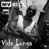 Vida Longa de MV Bill