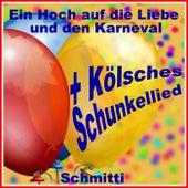 Ein Hoch auf die Liebe und den Karneval (Kölsches Schunkellied) by Schmitti