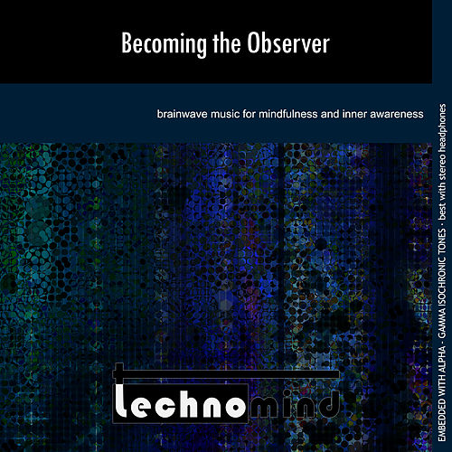 Play & Download Becoming the Observer by Techno Mind | Napster