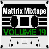 Mattrix Mixtape: Volume 19 by Various Artists
