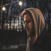 Haunt Me by Carter  Hulsey