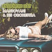 Enjoy The Day by Mantovani & His Orchestra