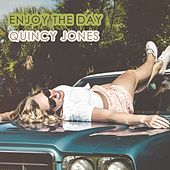 Enjoy The Day von Quincy Jones