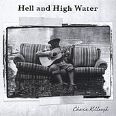 Play & Download Hell and High Water by Chase Killough | Napster