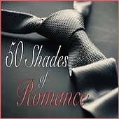50 Shades of Romance by Various Artists