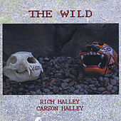 Play & Download The Wild (feat. Carson Halley) by Rich Halley | Napster