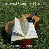 Play & Download Beloved Country Hymns by Tommy J Smith | Napster