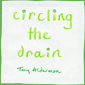 Circling the Drain by Tony Alderman