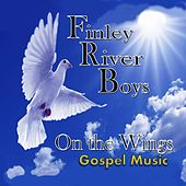 Play & Download On the Wings by Finley River Boys | Napster