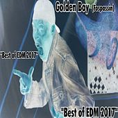 Play & Download Best of EDM 2017 by Golden Boy (Fospassin) | Napster
