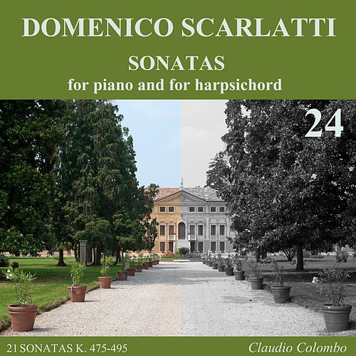 Play & Download Domenico Scarlatti: Sonatas for piano and for harpsichord, Vol. 24 by Claudio Colombo | Napster
