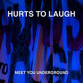 Meet You Underground by Hurts to Laugh