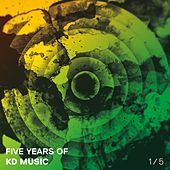Play & Download Five Years of Kd Music 1/5 by Various Artists | Napster