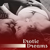 Erotic Dreams – Sensual Jazz Music, Deep Massage, Instrumental Music at Night, Hot Jazz, Music for Lovers von Erotica