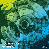 Five Years of Kd Music 2/5 by Various Artists