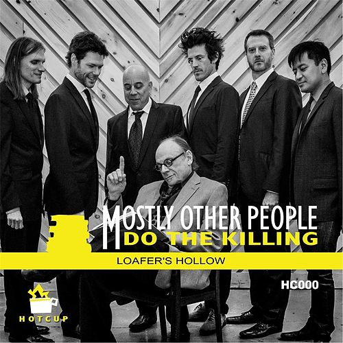 Play & Download Loafer's Hollow by Mostly Other People Do the Killing | Napster