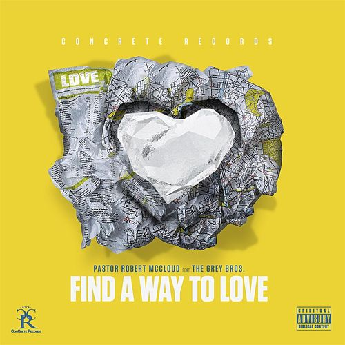 Find a Way to Love (feat. The Grey Bros.) by Robert McCloud