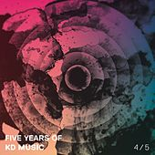 Five Years of Kd Music 4/5 by Various Artists