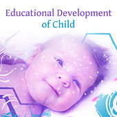 Play & Download Educational Development of Child – Music for Kids, Brilliant Toddler, Little Genius, Deep Focus, Train Mind Your Baby, Chopin Beethoven by Baby Education Club | Napster