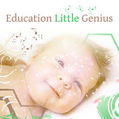 Play & Download Education Little Genius – Music for Baby, Better IQ, Classical Songs for Kids, Pure Mind Your Child, Easy Listening, Mozart, Bach by Memory Exercises Academy | Napster