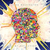 Play & Download My Reflection by King Washington | Napster