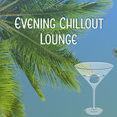 Play & Download Evening Chillout Lounge – Relaxing Chill Music, Stress Relief, Summer Night, Tropical Sounds by The Cocktail Lounge Players | Napster
