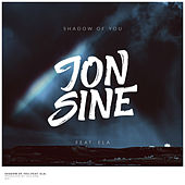 Shadow of You by Jon Sine