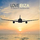 Love Ibiza (20 Electronic Sundowners) by Various Artists