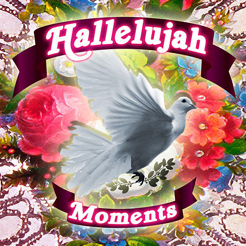 Play & Download Hallelujah Moments by Various Artists | Napster