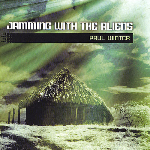 Play & Download Jamming With the Aliens by Paul Winter | Napster