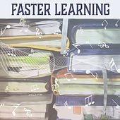 Play & Download Faster Learning – Instrumental Songs to Work, Easy Exam, Deep Focus, Classical Music for Study, Pure Mind, Mozart, Beethoven, Bach by Best Time Study Collection | Napster