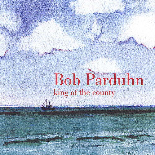 Play & Download King of the County by Bob Parduhn | Napster