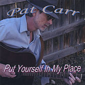 Play & Download Put Yourself in My Place by Pat Carr | Napster