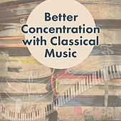 Play & Download Better Concentration with Classical Music – Mind Training, Faster Learning, Deep Focus, Concentration Songs, Study Music by Improve Concentration Masters | Napster
