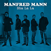 Sha La La by Manfred Mann