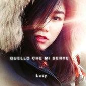 Play & Download Quello che mi serve by Lucy   Napster
