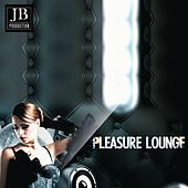 Play & Download Pleasure Lounge by Various Artists | Napster