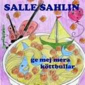 Ge mig mera köttbullar by Salle Sahlin