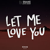 Let Me Love You (R3hab Remix) by Justin Bieber