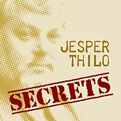 Play & Download Secrets by Jesper Thilo | Napster