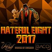 Play & Download Hateful Eight 2017 (feat. Olav Haust) by Baco | Napster