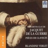 Jacquet de la Guerre: Les pièces de clavecin by Blandine Verlet