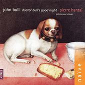John Bull: Doctor Bull's Good Night by Pierre Hantaï