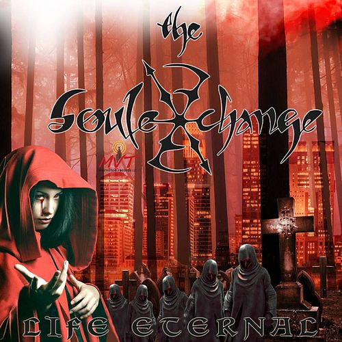 Play & Download Life Eternal by The Soul Exchange   Napster