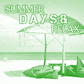 Play & Download Summer Days & Relax – Beach Chill, Summertime, Chillout Music, Holiday Songs for Deep Relaxation by Chillout Lounge | Napster